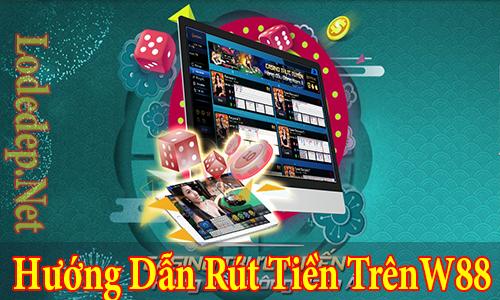 huong-dan-rut-tien-tren-w88